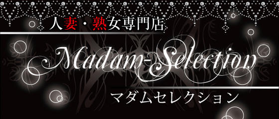 MADAM-SELECTION